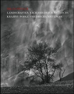 Krajiny podle Friedricha Nietzche / Landschaften nach Friedrich Nietzsche - Milan Pitlach