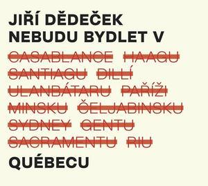Obrázok Nebudu bydlet v Québecu