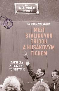 Obrázok Mezi Stalinovou třídou a Husákovým tichem