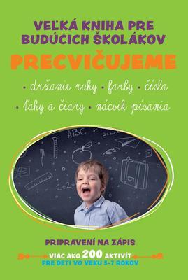 Obrázok Veľká kniha pre budúcich školákov Precvičujeme
