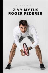 Obrázok Živý mýtus Roger Federer