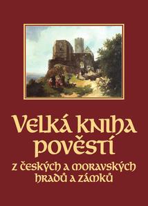 Obrázok Velká kniha pověstí z českých a moravských hradů a zámků