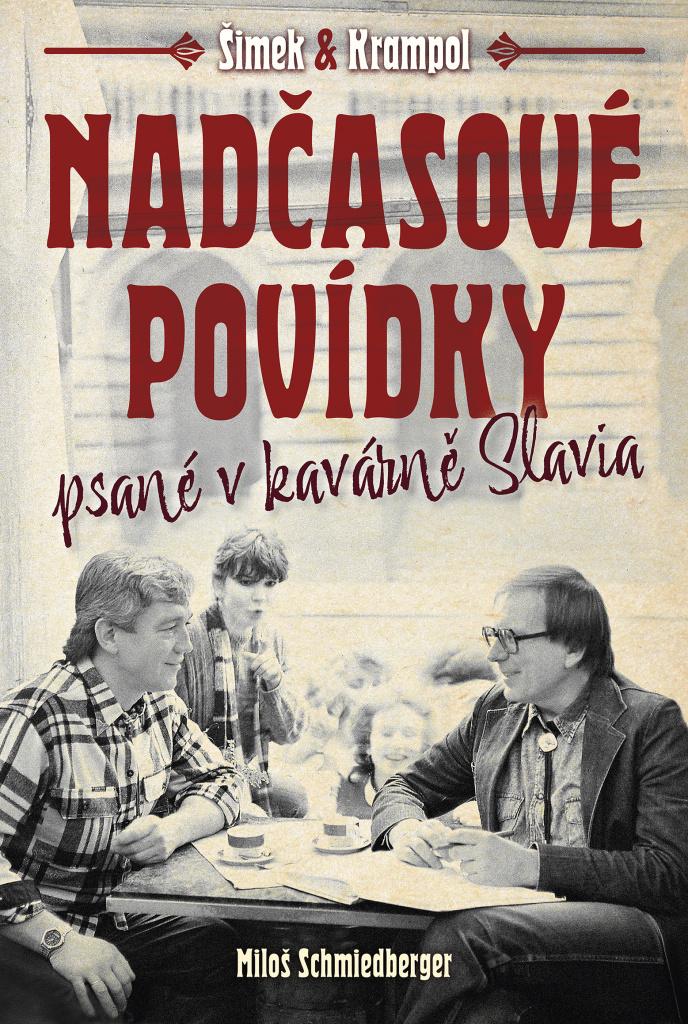 Nadčasové povídky - Jiří Krampol, Miloslav Šimek, Miloš Schmiedberger