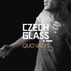 Obrázok Czech Glass Quo Vadis?!