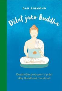 Obrázok Dělat jako Buddha