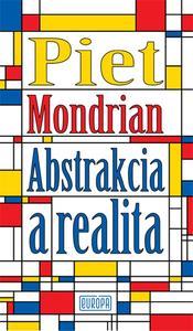 Obrázok Piet Mondrian - Abstrakcia a realita